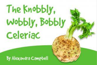Knobbly Wobbly Bobbly Celeriac